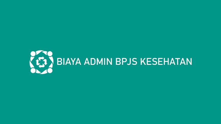 Biaya Admin BPJS Kesehatan