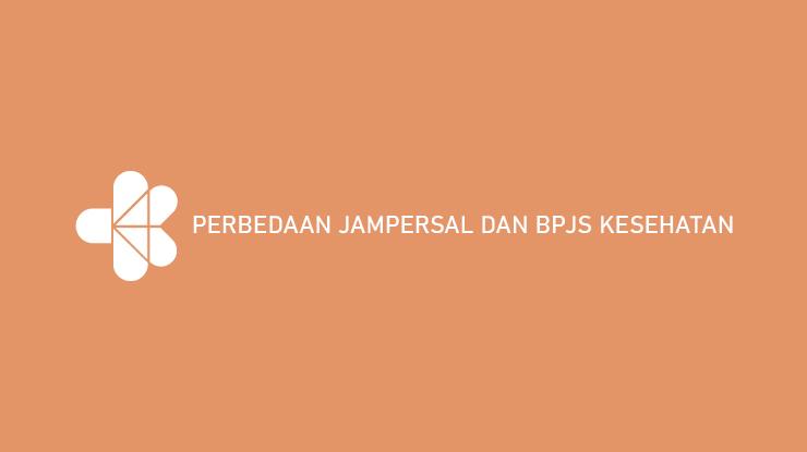 Perbedaan Jampersal dan BPJS Kesehatan