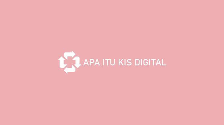 Apa Itu KIS Digital