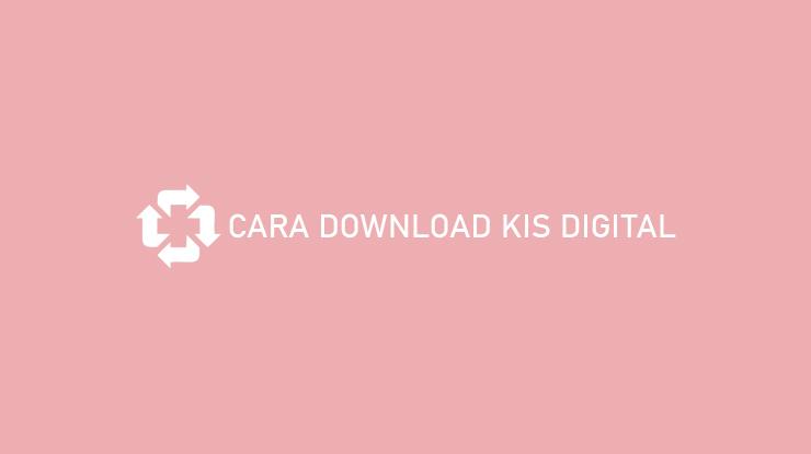 Cara Download KIS Digital