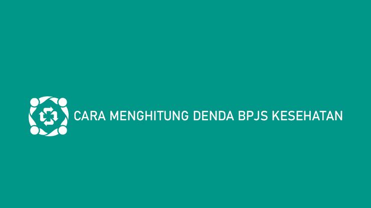 Cara Menghitung Denda BPJS Kesehatan