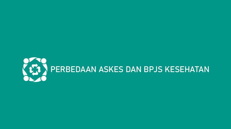 Perbedaan ASKES dan BPJS Kesehatan