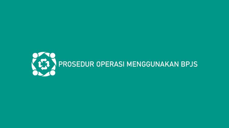 Prosedur Operasi Menggunakan BPJS