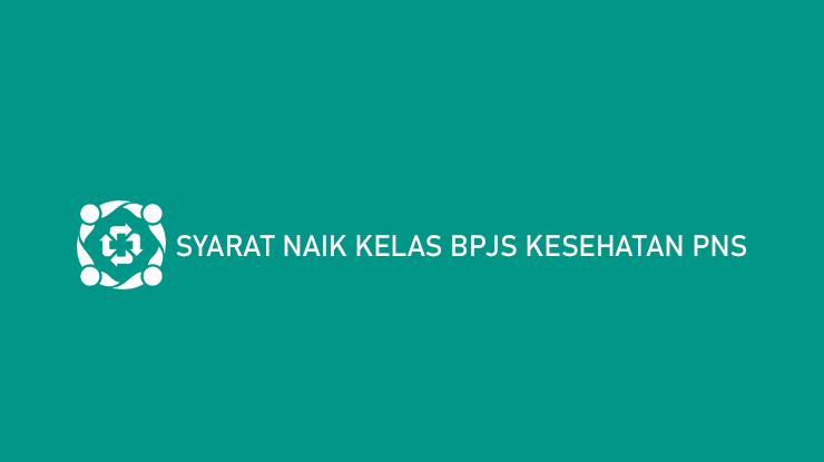 Syarat Naik Kelas BPJS Kesehatan PNS