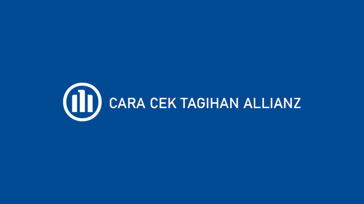 Cara Cek Tagihan Allianz