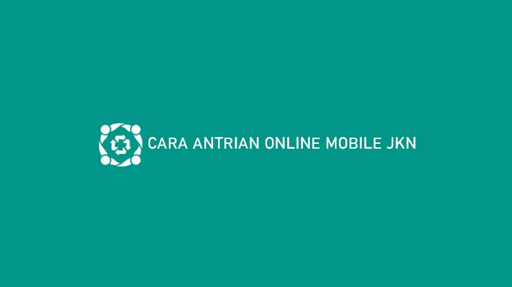 Cara Antrian Online Mobile JKN