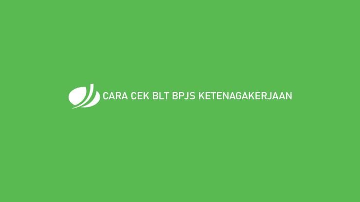 Cara Cek BLT BPJS Ketenagakerjaan