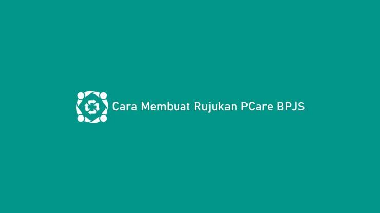 Cara Membuat Rujukan PCare BPJS