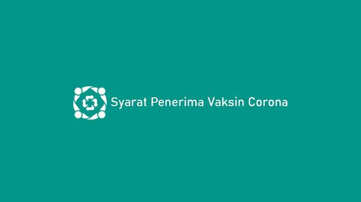 Syarat Penerima Vaksin Corona