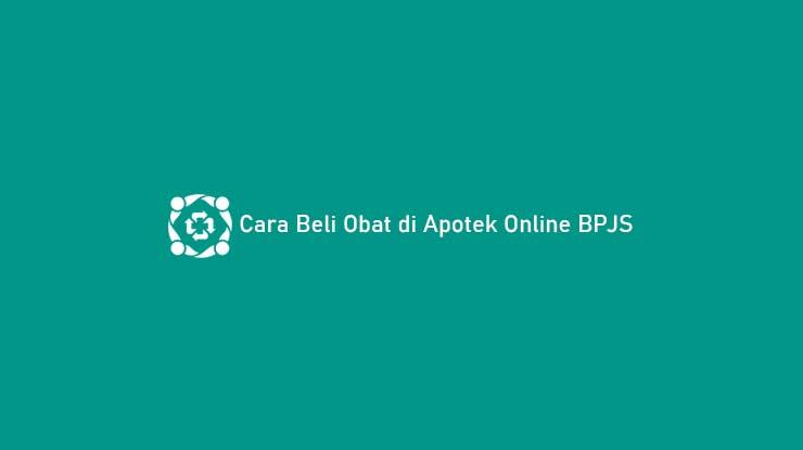 Cara Beli Obat di Apotek Online BPJS