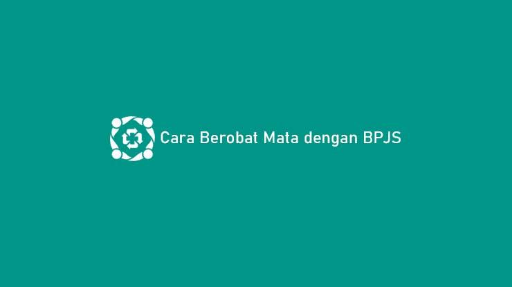 Cara Berobat Mata dengan BPJS