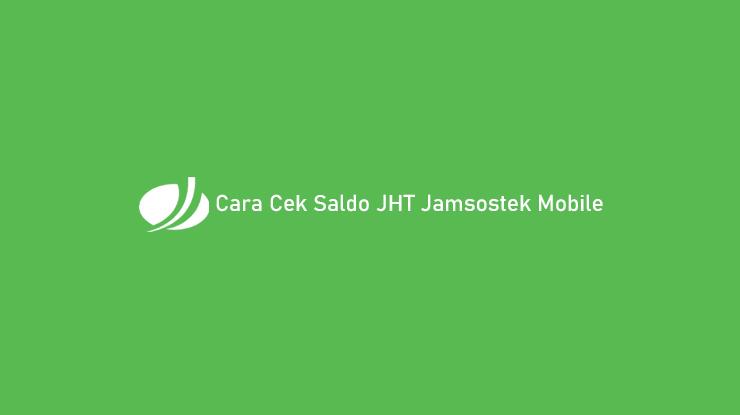 Cara Cek Saldo JHT Jamsostek Mobile