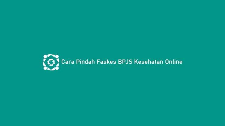 Cara Pindah Faskes BPJS Kesehatan Online