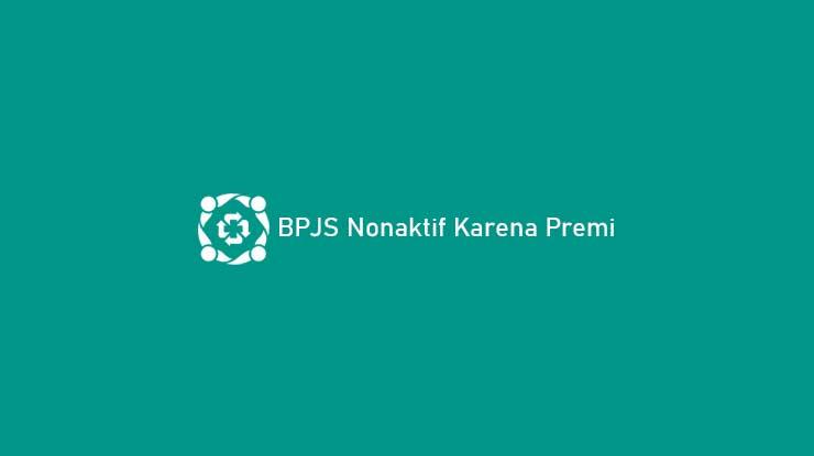 BPJS Nonaktif Karena Premi
