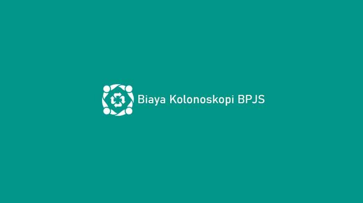 Biaya Kolonoskopi BPJS