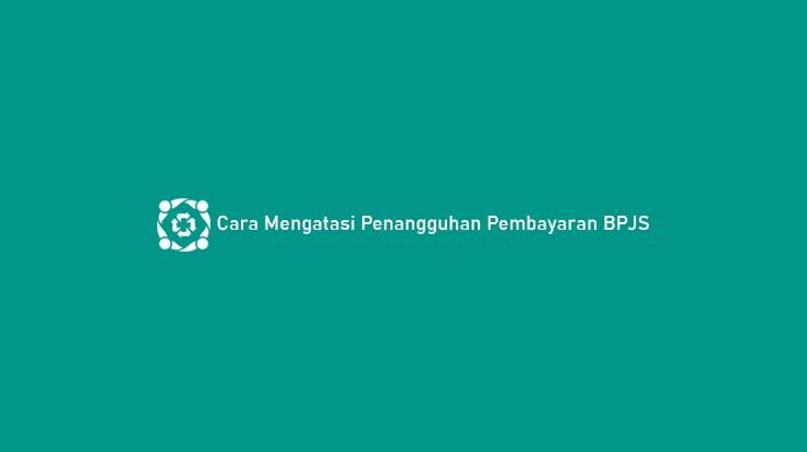 Cara Mengatasi Penangguhan Pembayaran BPJS